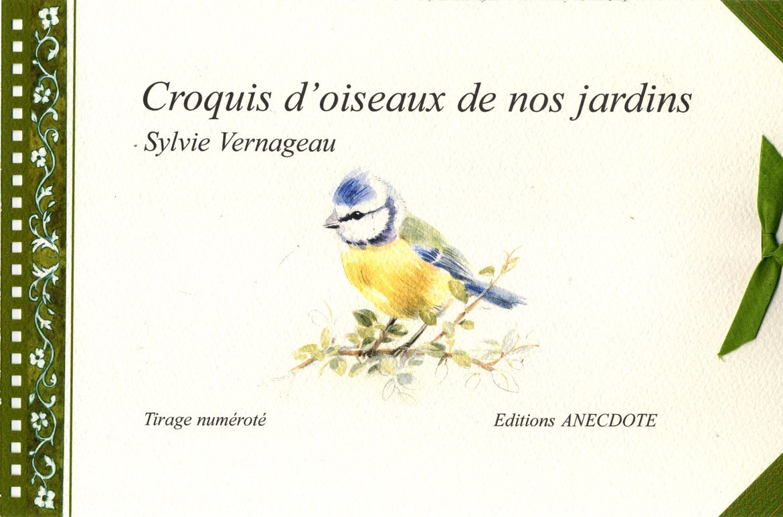 Editions anecdote carnets d 39 aquarelles nature - Les oiseaux de nos jardins et de nos campagnes ...